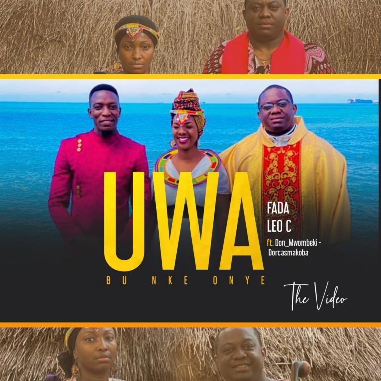 Video: Uwa – Fada Leo C Ft. Don_Mwombeki & Dorcasmakoba @FadaLeoC1