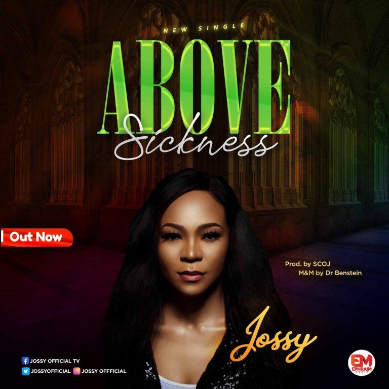 Music: Above Sickness – Jossy