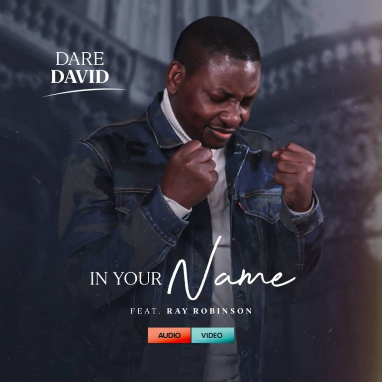 Music: In Your Name – Dare David ft. Ray Robinson