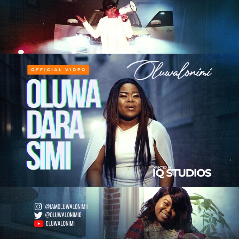 Video: Oluwalonimi Premiers Oluwadarasimi Official Video | @OluwalonimiG