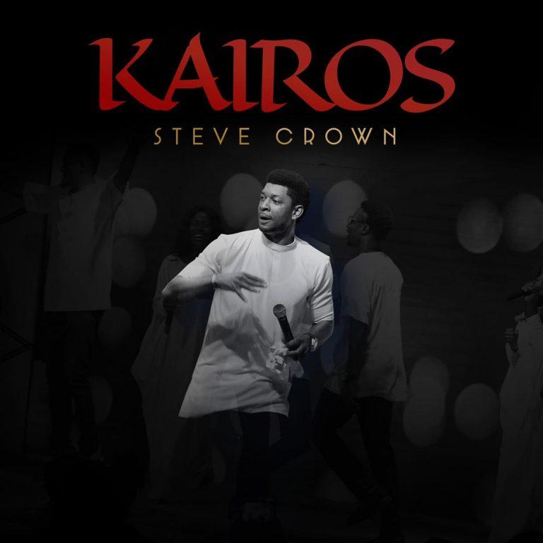 Album: Steve Crown – Kairos | @SteveCrownmusic