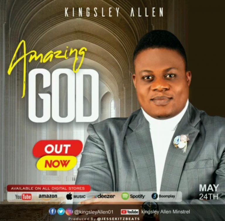 Music: Amazing God – Kingsley Allen | @kingsleyallen01