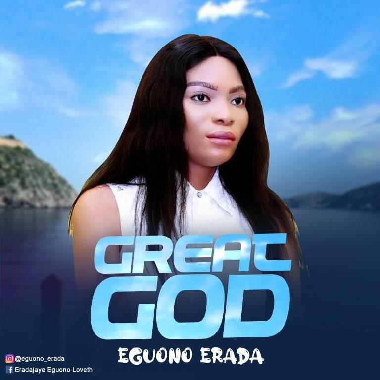 Music: Great God – Eguono Erada
