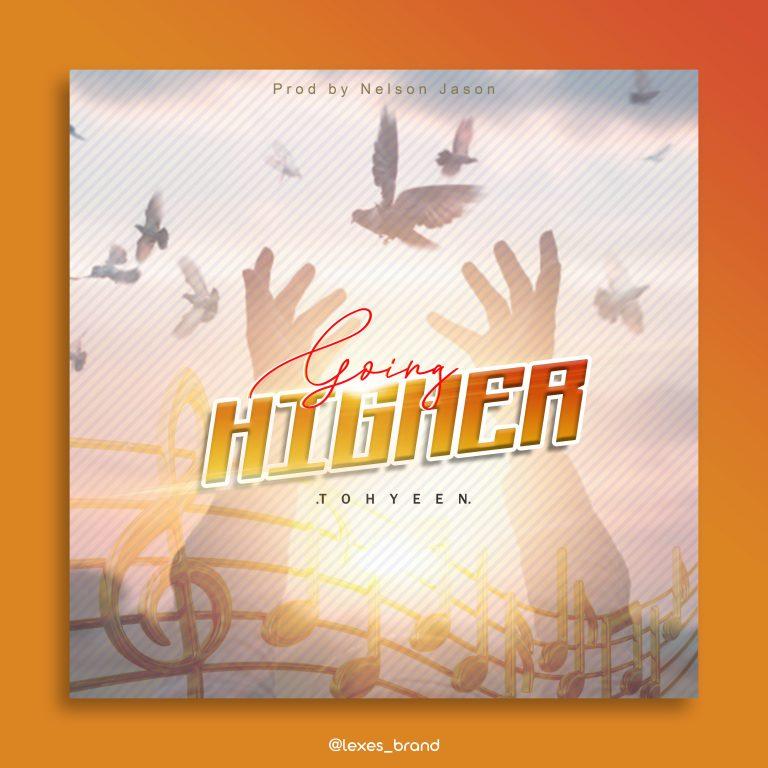 Music: Going Higher – Tohyeen | @olutoyinoyekan