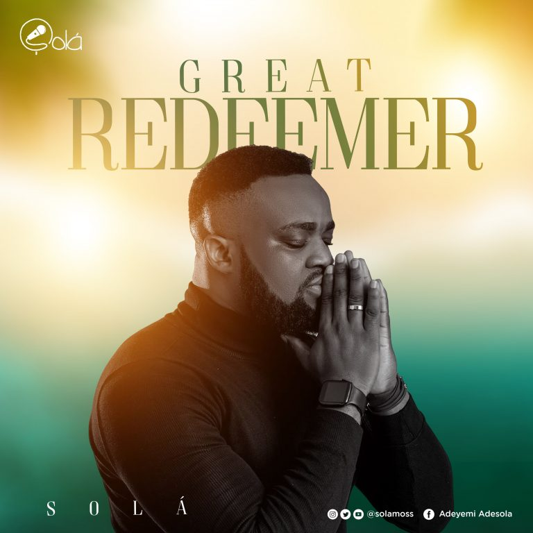 Music: Great Redeemer – Solá