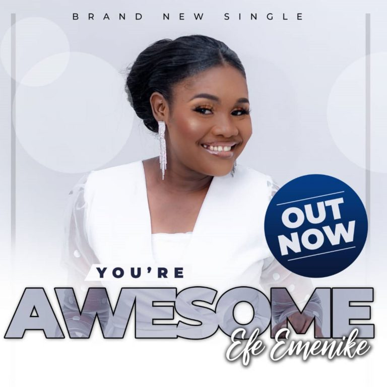 Music: You Are Awesome – Efe Emenike