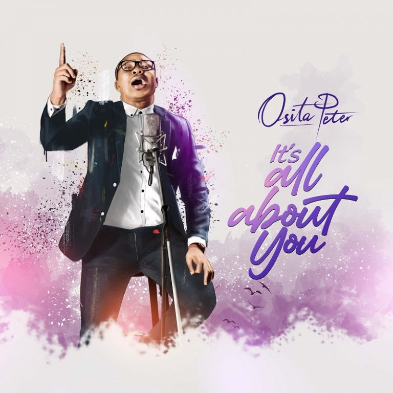 Music: Its All About You – Osita Peter   @ositapeter_