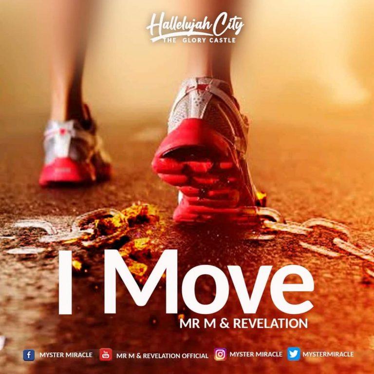 Music+ Video: I Move – Mr M & Revelation | @mystermiracle