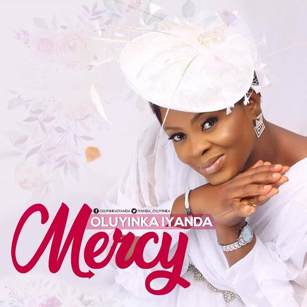 Video: Mercy – Oluyinka Iyanda