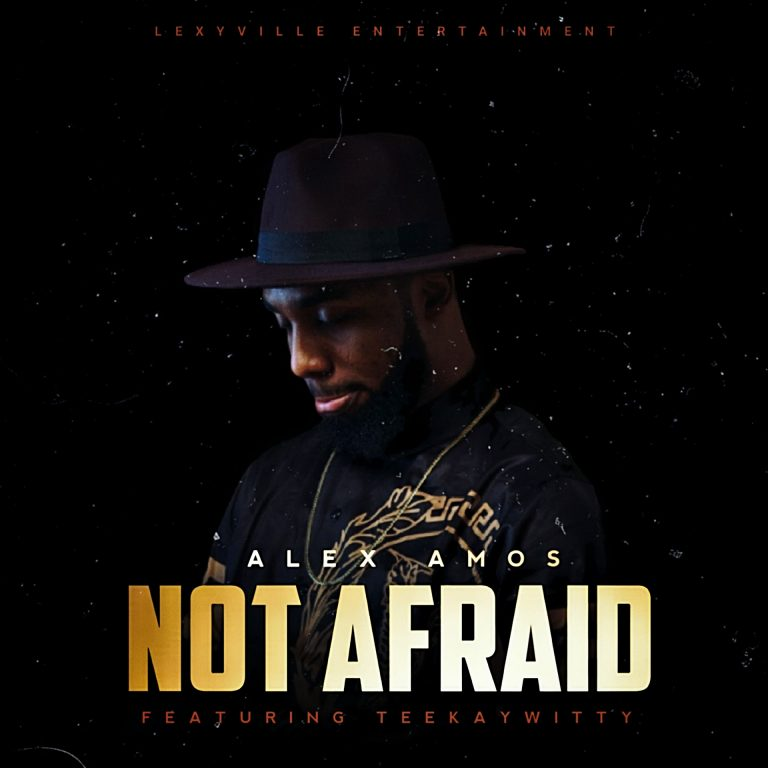 Music: Not Afraid – Alex Amos Ft Teekaywitty | @KingingAlex