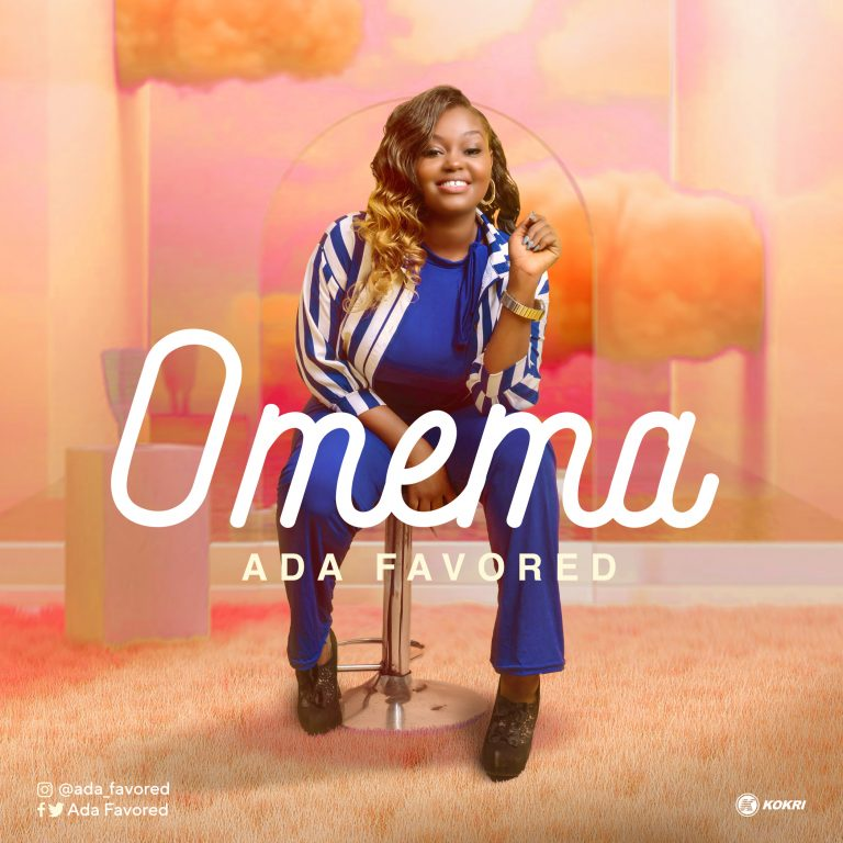"Ada Favored Debuts With An Inspiring Worship Single ""Omema"""