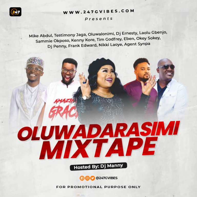 [Mixtape] 247 Gvibes Ft Dj Manny In Oluwadarasimi | 247Gvibes Monthly Mixtape (May 2021 Edition)