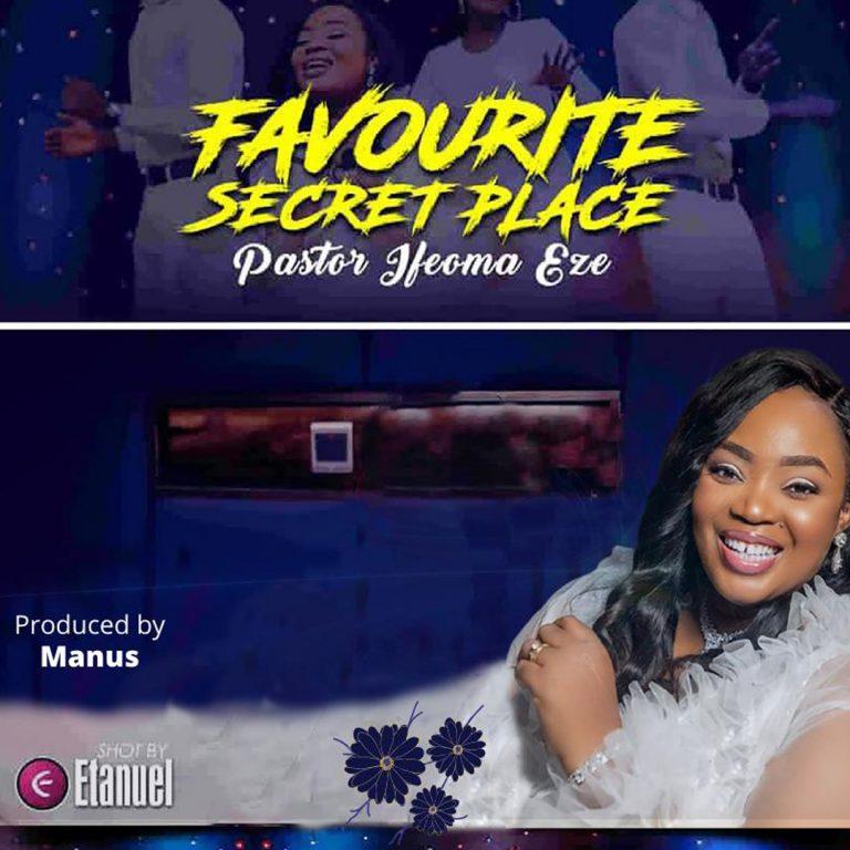 Music: Favourite Secret Place – Pastor Ifeoma Eze | @pastorifeomaeze