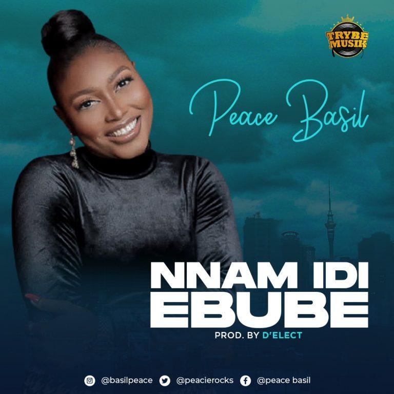 "Peace Basil Released her debut single titled ""Nnam Idi Ebube""    @peacierocks"