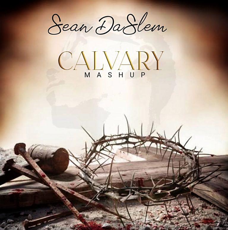 Music: Calvary (MashUp) – Sean DaSlem