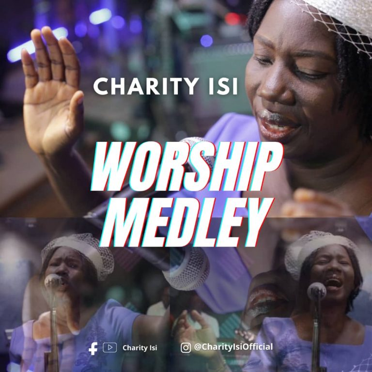 """Praise/Worship Leader, Charity Isi Releases Powerful """"Worship Medley""""   @Charityisi2"""