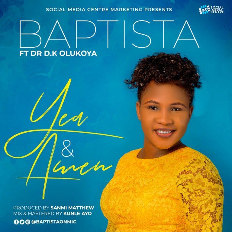 Music: Yea And Amen – Baptista ft. Dr D.K Olukoya