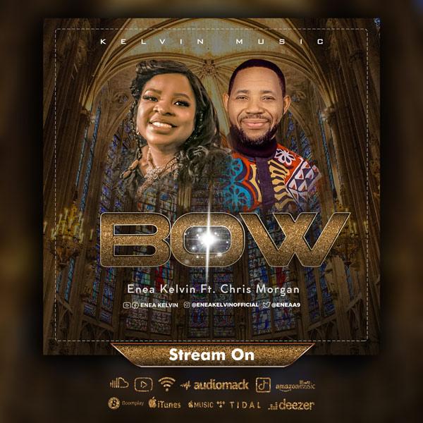 Music: Bow – Enea Kelvin Ft. Chris Morgan | @EneaA9
