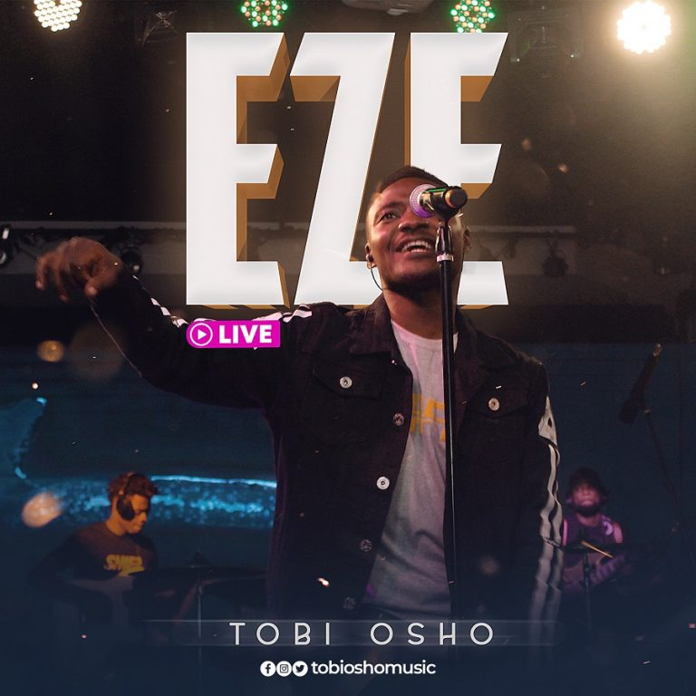 "Tobi Osho Releases New Worship Single, Video ""EZE"" (Live)   @TobiOshoMusic"